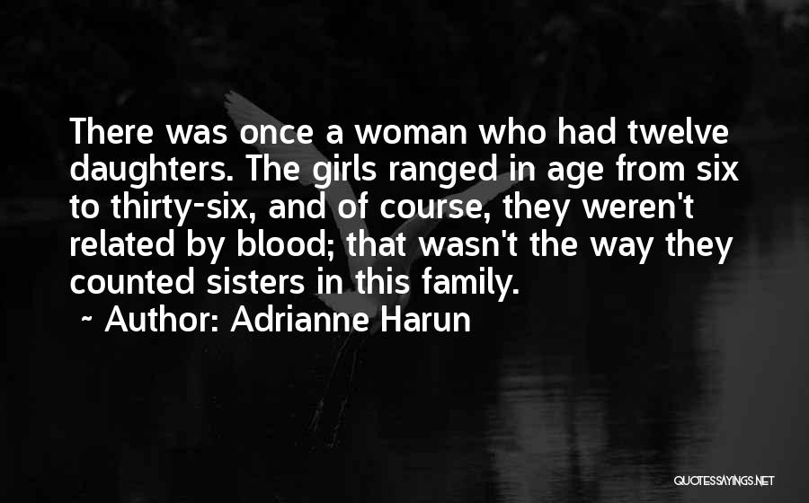 Not Related By Blood Quotes By Adrianne Harun