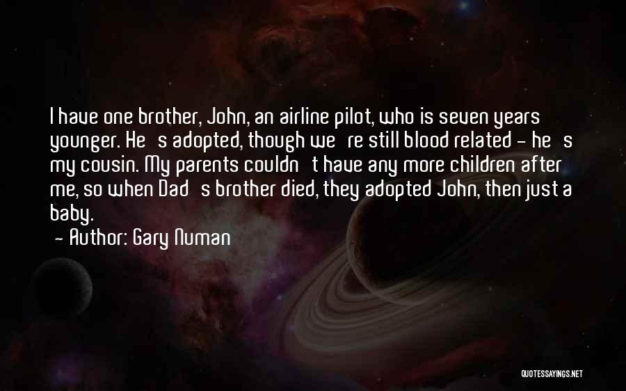 Not Related By Blood Quotes By Gary Numan