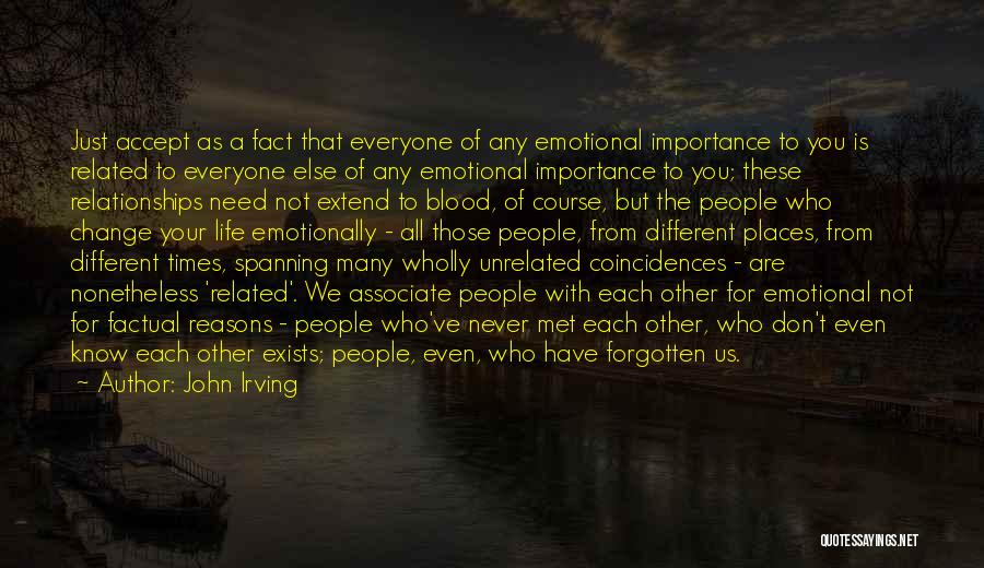 Not Related By Blood Quotes By John Irving