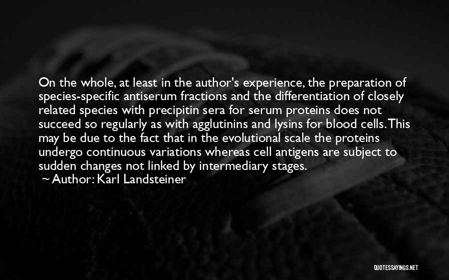Not Related By Blood Quotes By Karl Landsteiner