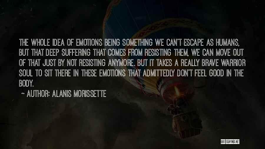 Not Resisting Quotes By Alanis Morissette