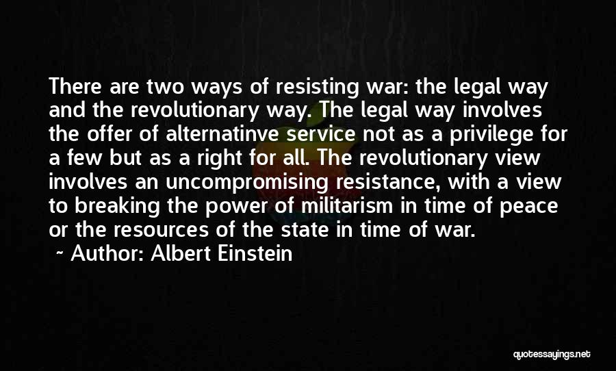Not Resisting Quotes By Albert Einstein