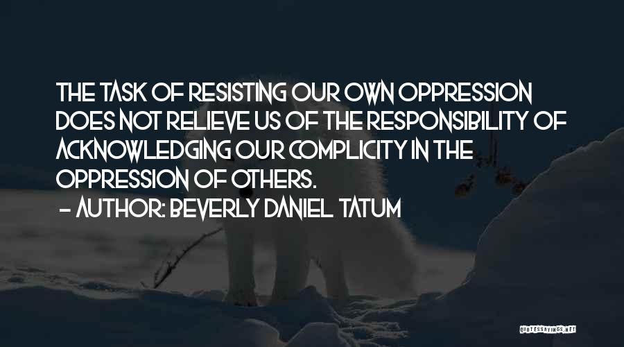 Not Resisting Quotes By Beverly Daniel Tatum