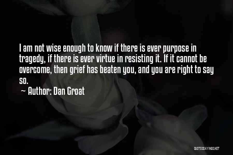 Not Resisting Quotes By Dan Groat