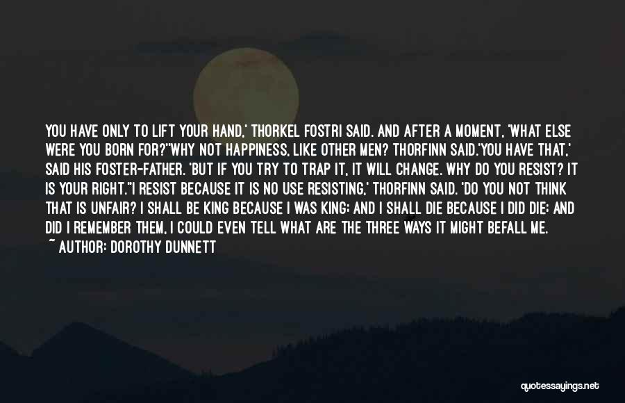 Not Resisting Quotes By Dorothy Dunnett