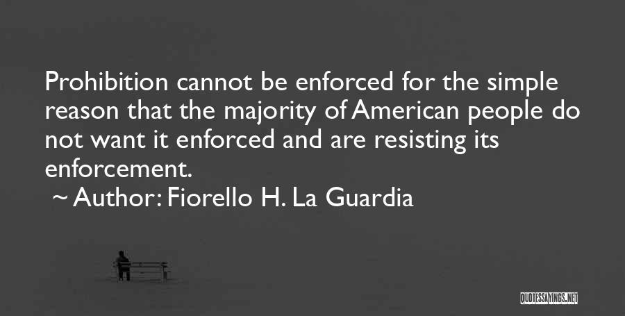 Not Resisting Quotes By Fiorello H. La Guardia