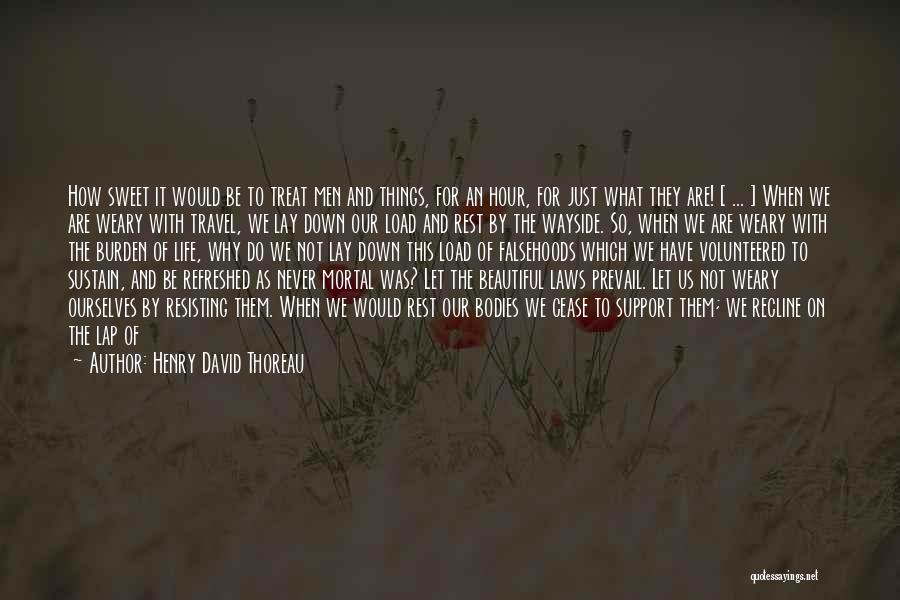 Not Resisting Quotes By Henry David Thoreau