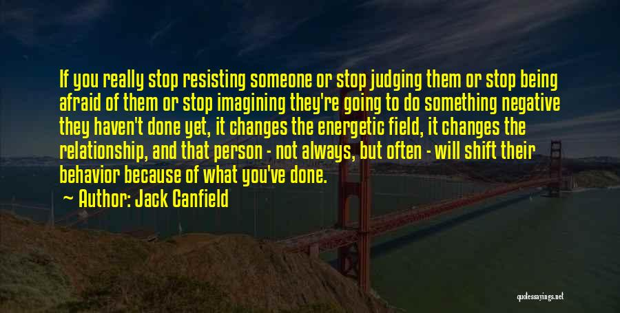 Not Resisting Quotes By Jack Canfield