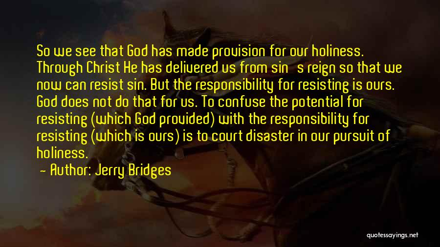 Not Resisting Quotes By Jerry Bridges