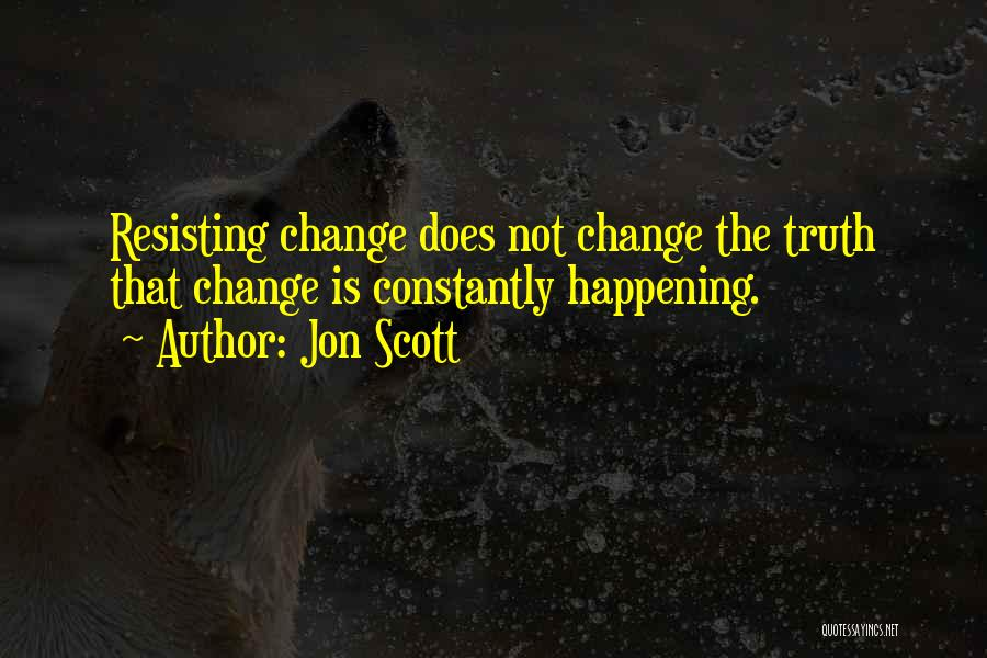 Not Resisting Quotes By Jon Scott