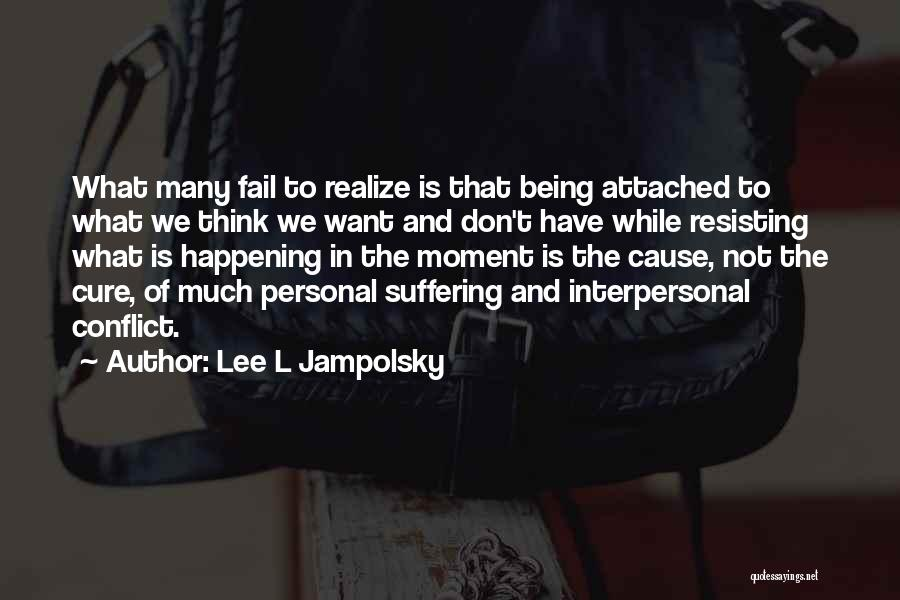 Not Resisting Quotes By Lee L Jampolsky