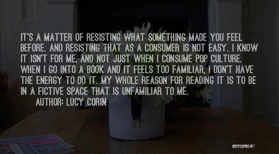 Not Resisting Quotes By Lucy Corin
