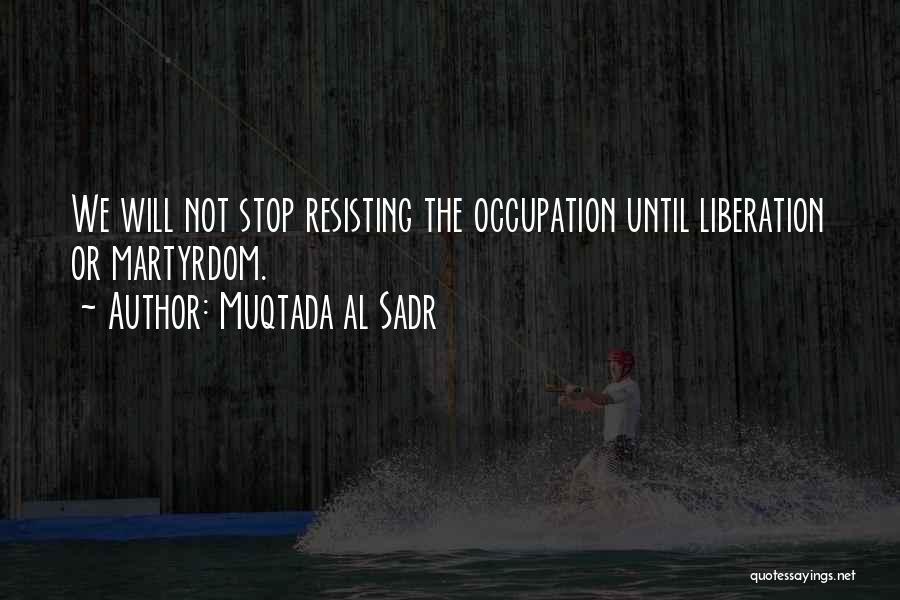 Not Resisting Quotes By Muqtada Al Sadr