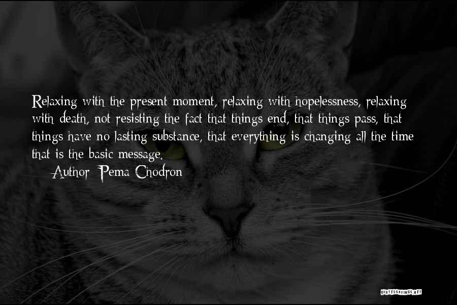 Not Resisting Quotes By Pema Chodron