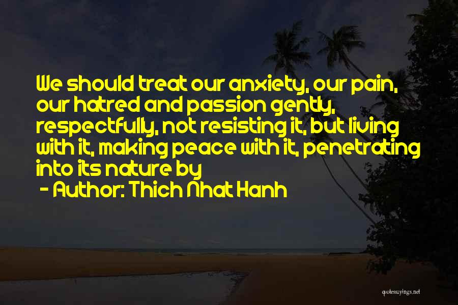 Not Resisting Quotes By Thich Nhat Hanh