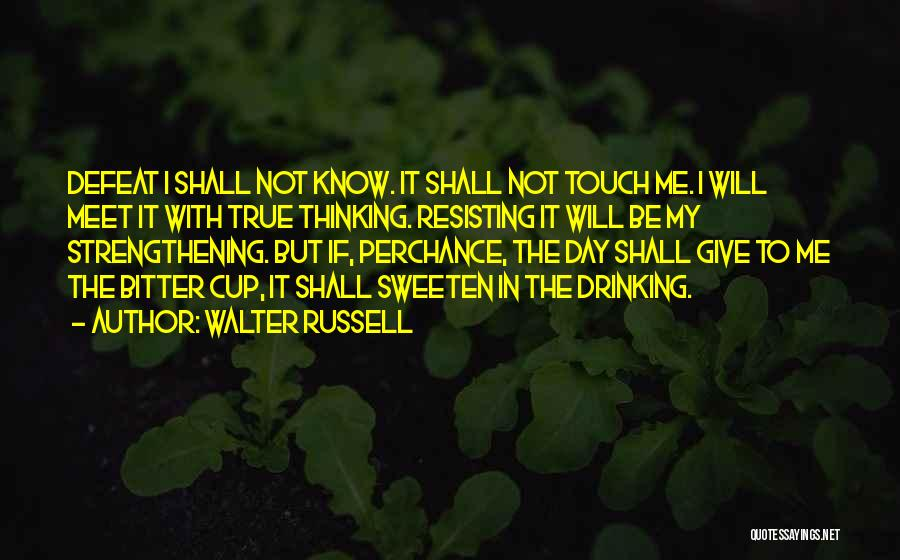 Not Resisting Quotes By Walter Russell