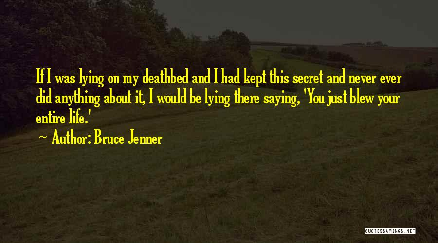 Not Saying Anything Is Lying Quotes By Bruce Jenner