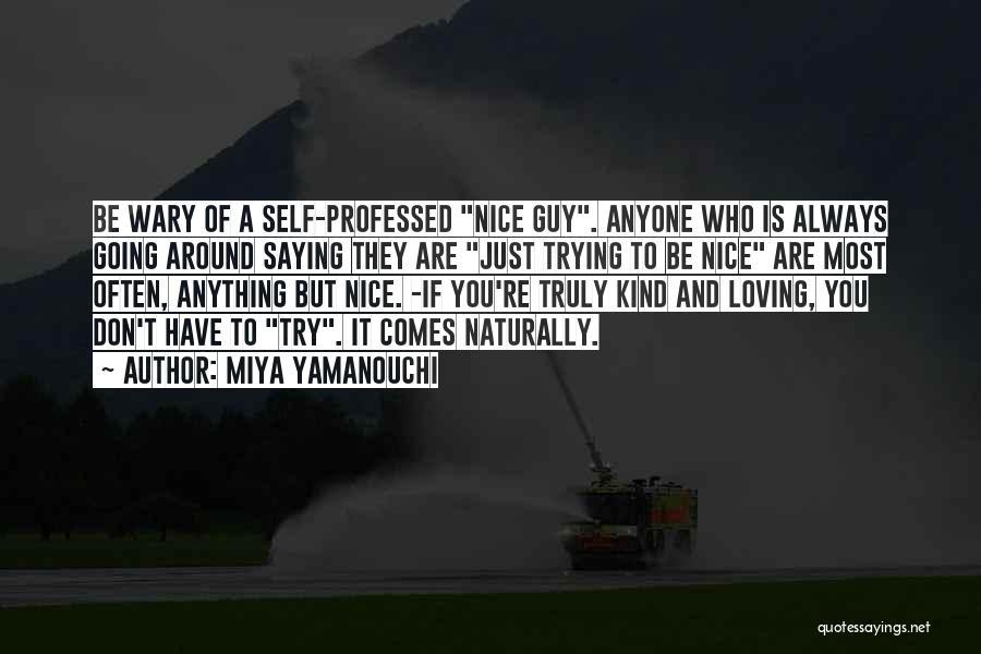 Not Saying Anything Nice Quotes By Miya Yamanouchi