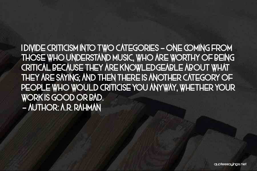 Not Saying Bad Things Quotes By A.R. Rahman
