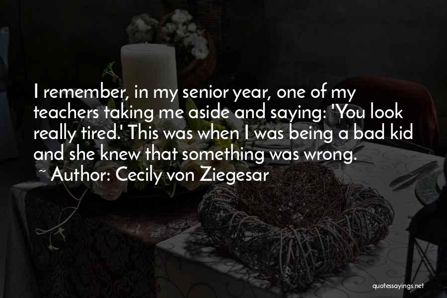 Not Saying Bad Things Quotes By Cecily Von Ziegesar