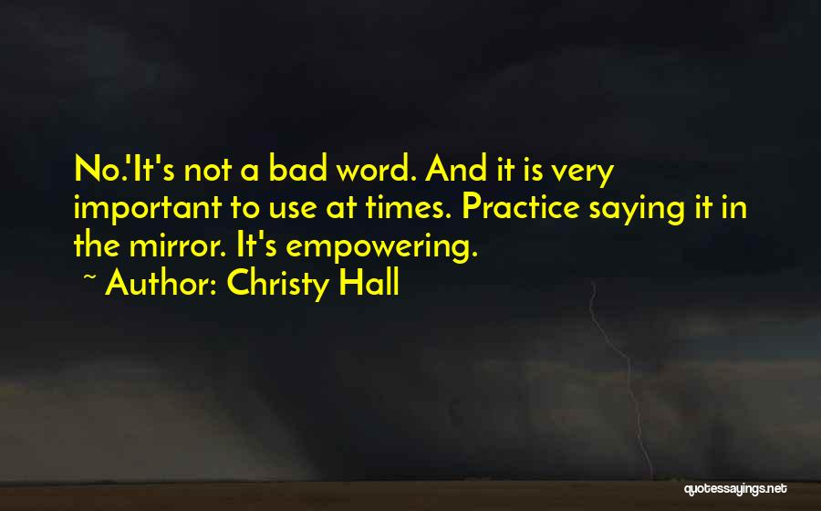 Not Saying Bad Things Quotes By Christy Hall