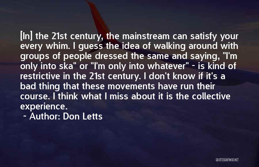 Not Saying Bad Things Quotes By Don Letts