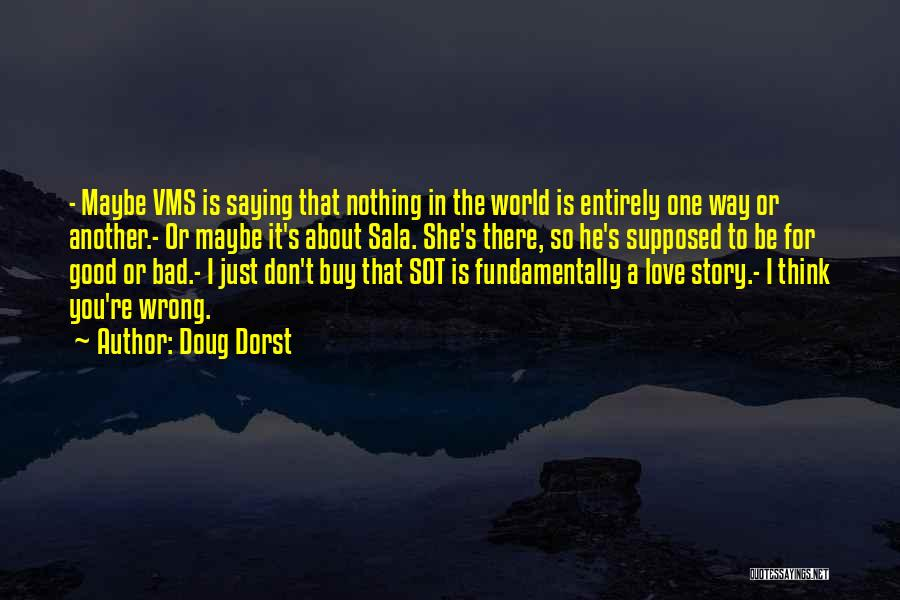 Not Saying Bad Things Quotes By Doug Dorst