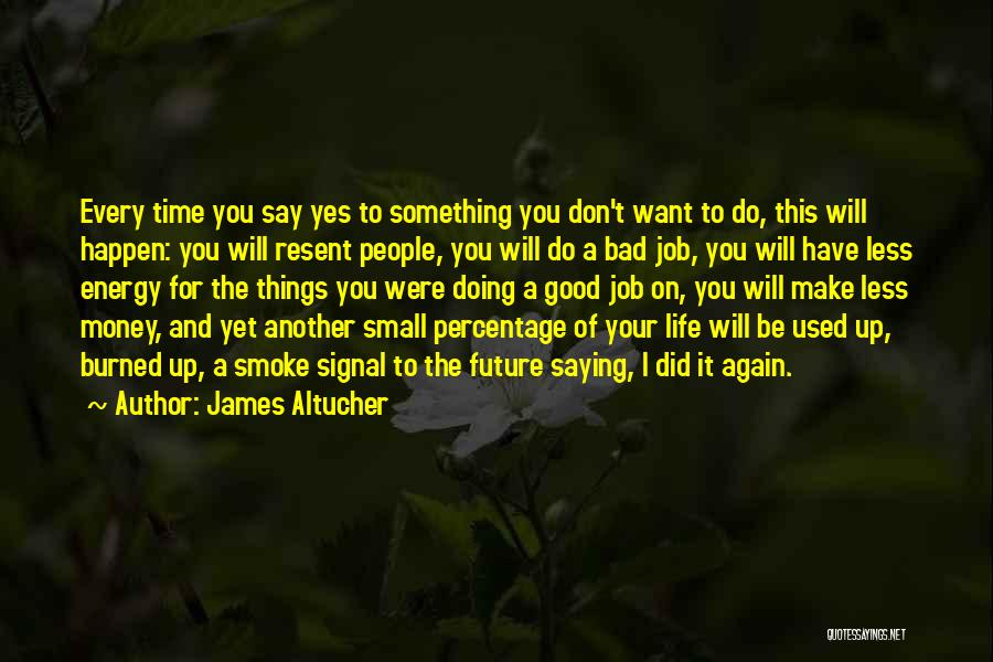 Not Saying Bad Things Quotes By James Altucher