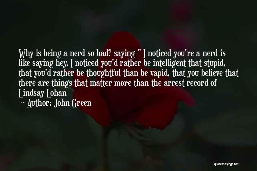 Not Saying Bad Things Quotes By John Green
