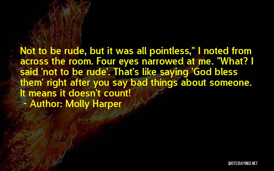 Not Saying Bad Things Quotes By Molly Harper