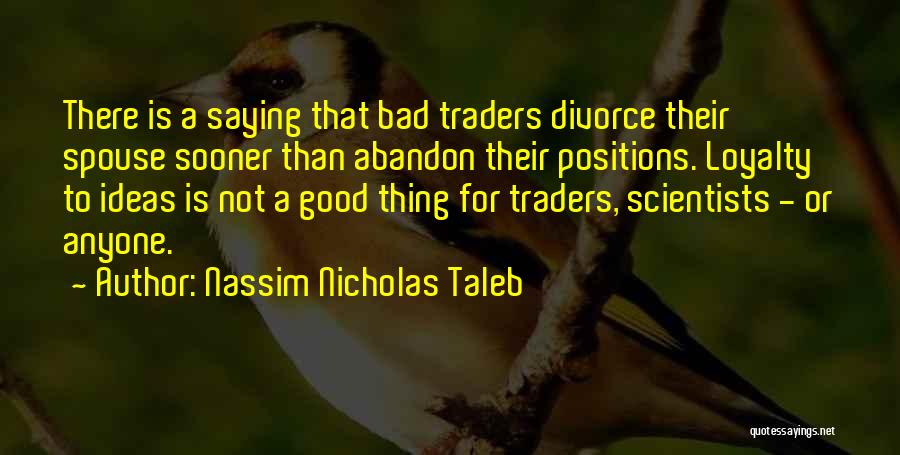 Not Saying Bad Things Quotes By Nassim Nicholas Taleb