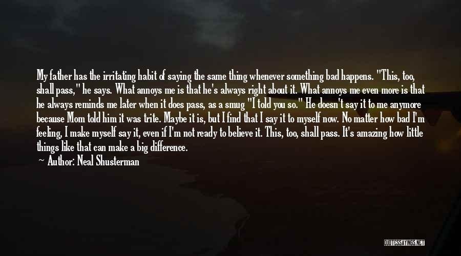 Not Saying Bad Things Quotes By Neal Shusterman