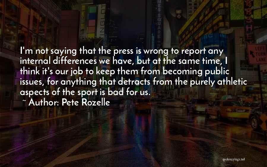 Not Saying Bad Things Quotes By Pete Rozelle