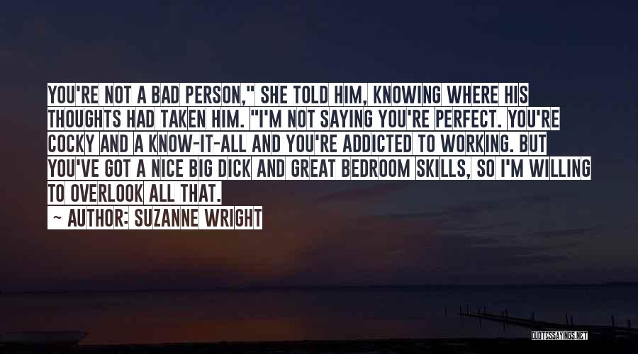 Not Saying Bad Things Quotes By Suzanne Wright