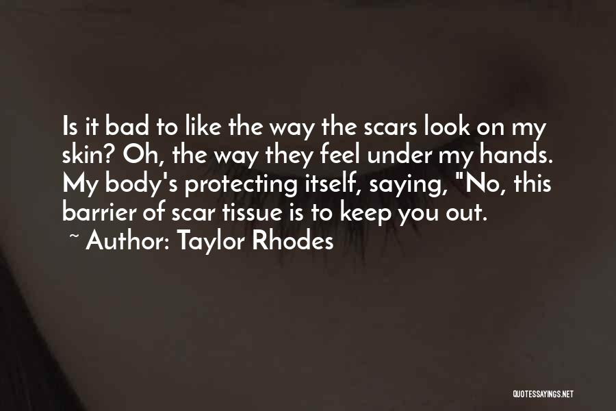 Not Saying Bad Things Quotes By Taylor Rhodes