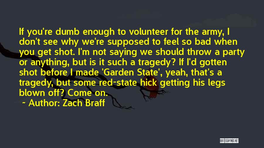 Not Saying Bad Things Quotes By Zach Braff
