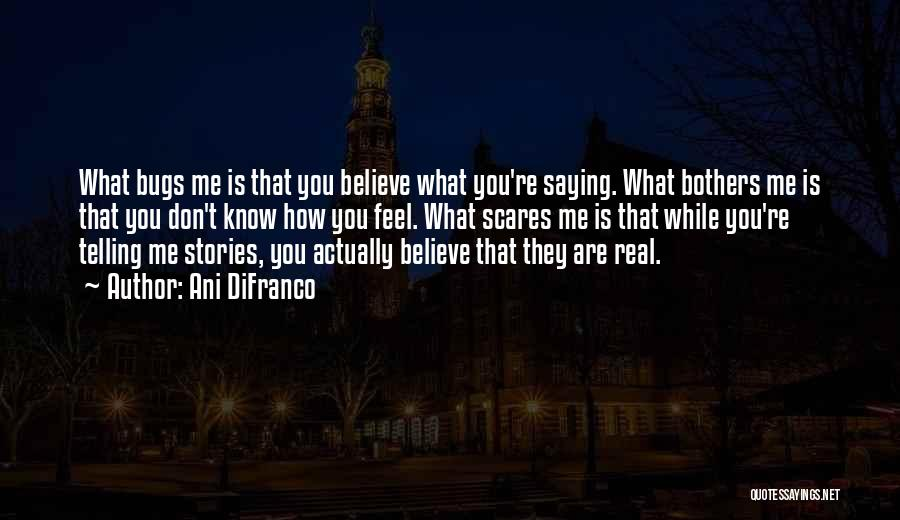 Not Saying How You Really Feel Quotes By Ani DiFranco