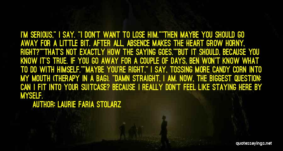 Not Saying How You Really Feel Quotes By Laurie Faria Stolarz