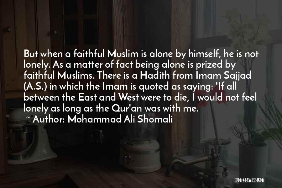 Not Saying How You Really Feel Quotes By Mohammad Ali Shomali