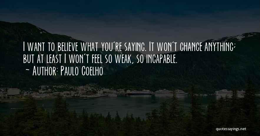 Not Saying How You Really Feel Quotes By Paulo Coelho