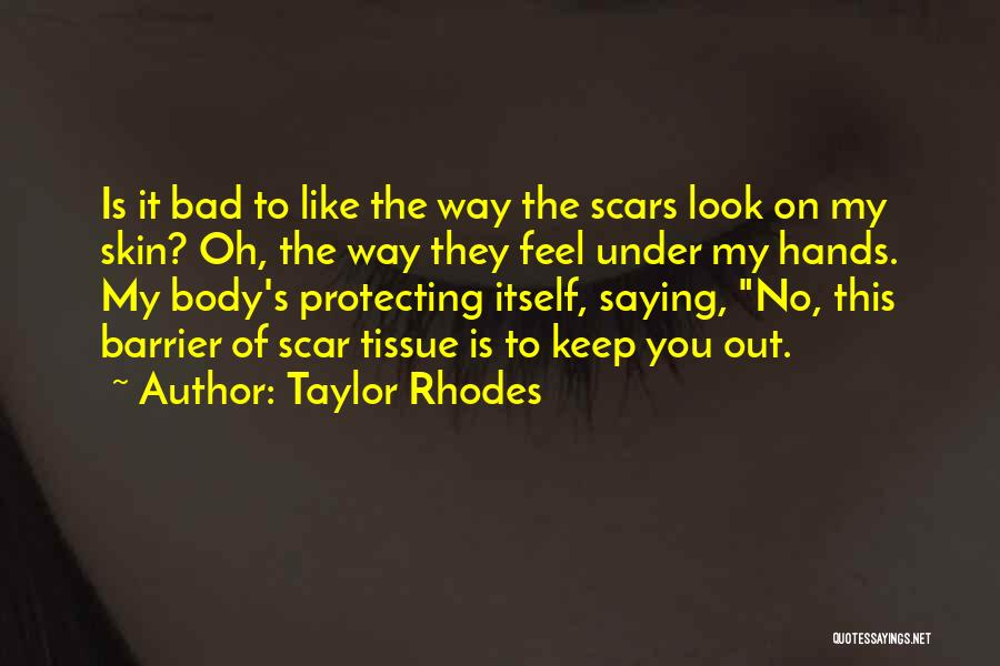 Not Saying How You Really Feel Quotes By Taylor Rhodes