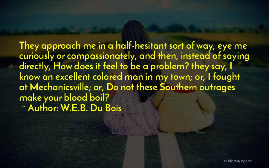 Not Saying How You Really Feel Quotes By W.E.B. Du Bois