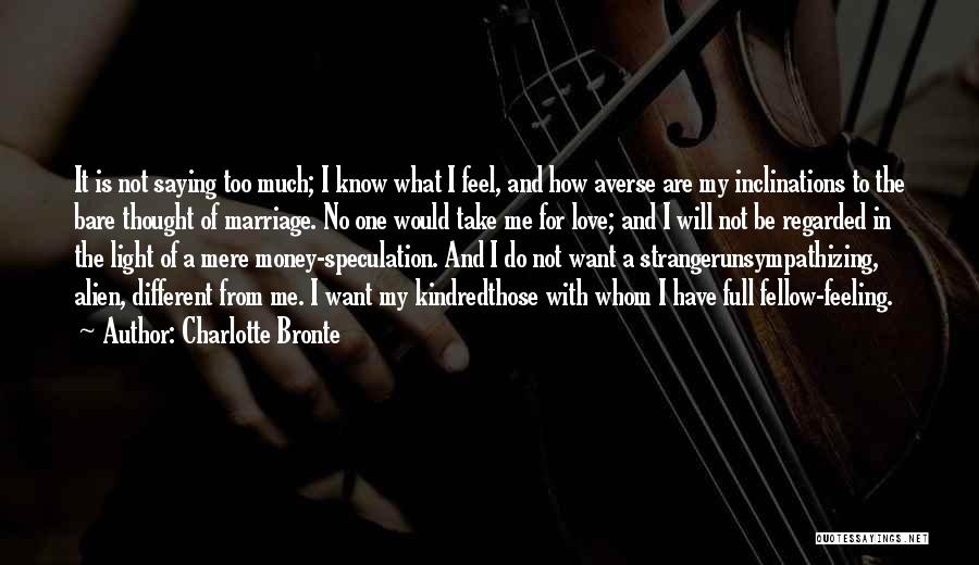 Not Saying Too Much Quotes By Charlotte Bronte