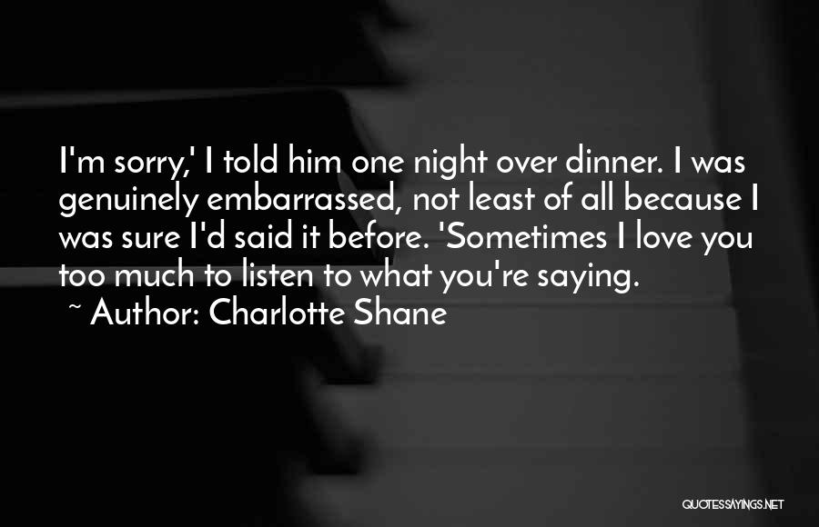 Not Saying Too Much Quotes By Charlotte Shane