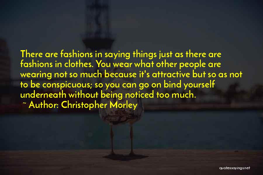 Not Saying Too Much Quotes By Christopher Morley