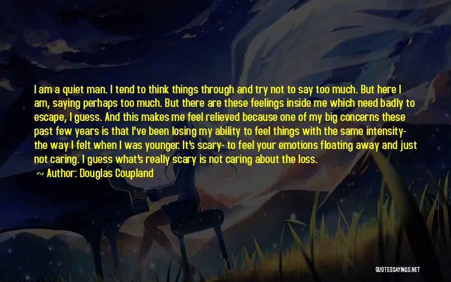 Not Saying Too Much Quotes By Douglas Coupland