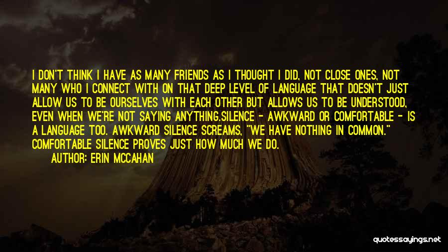 Not Saying Too Much Quotes By Erin McCahan