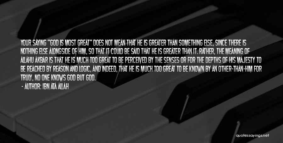 Not Saying Too Much Quotes By Ibn Ata Allah