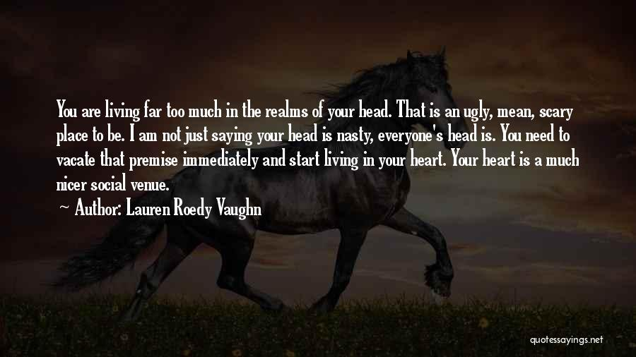 Not Saying Too Much Quotes By Lauren Roedy Vaughn
