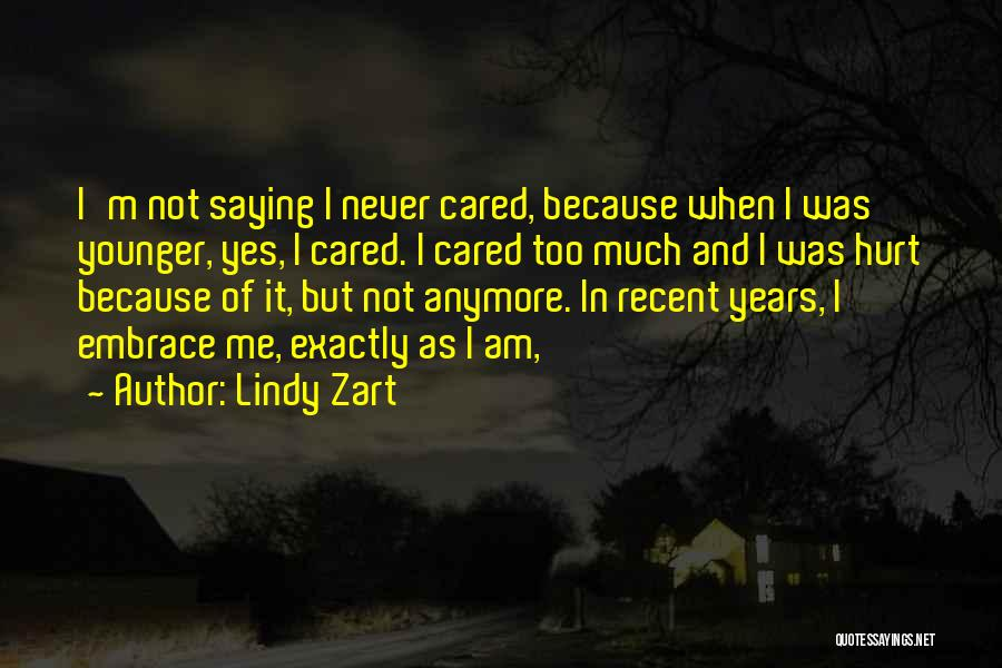Not Saying Too Much Quotes By Lindy Zart